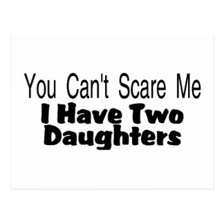 You Cant Scare Me I Have Two Daughters (2) Post Card