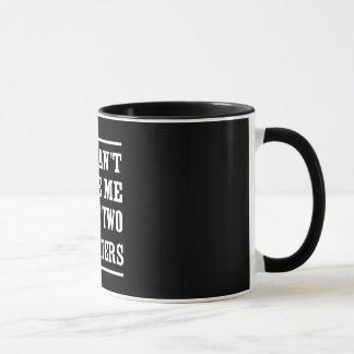 You Can't Scare Me I Have Two Daughters Mug