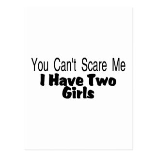You Cant Scare Me I Have Two Girls (2) Postcard