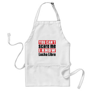 You Can't Scare Me I Know Lucha Libre Adult Apron