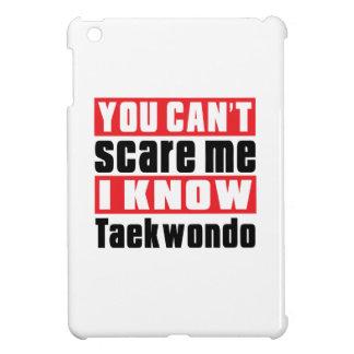 You Can't Scare Me I Know Taekwondo Case For The iPad Mini