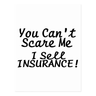 You Cant Scare Me I Sell Insurance Postcard