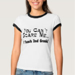You Can't Scare Me I Teach 2nd Grade T-Shirt