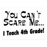 You Can't Scare Me I Teach 4th Grade Postcard