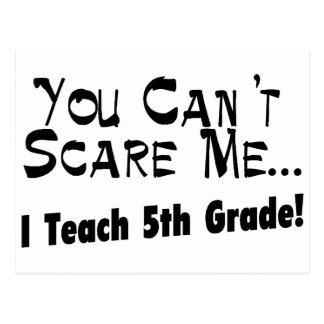 You Can't Scare Me I Teach 5th Grade Postcard