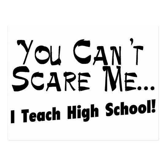 You Can't Scare Me I Teach High School Postcard