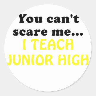 You Cant Scare Me I Teach Junior High Classic Round Sticker