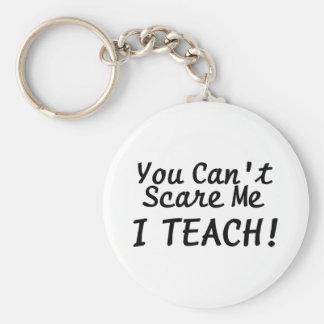 You Cant Scare Me I Teach Keychains