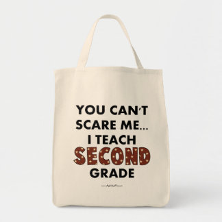 You Can't Scare Me...I Teach Second Grade Tote Bags