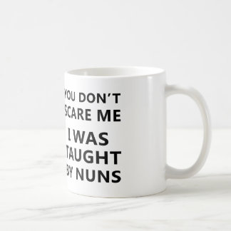 you can't scare me i was taught by nuns mug