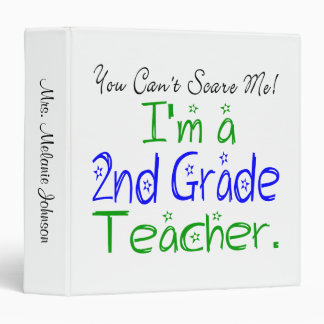 You Can't Scare Me I'm a 2nd Grade Teacher Binder