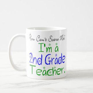 You Can't Scare Me I'm a 2nd Grade Teacher Coffee Mug