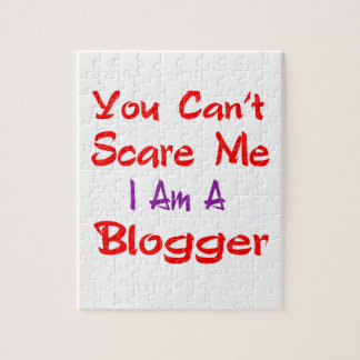 You can't scare me I'm a Blogger. Jigsaw Puzzles