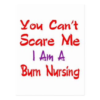 You can't scare me I'm a Burn nursing. Postcard