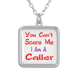 You can't scare me I'm a Caller. Square Pendant Necklace