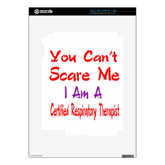 You can't scare me I'm a Certified Respiratory The Decals For The iPad 2
