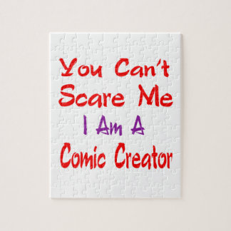 You can't scare me I'm a Comic creator. Jigsaw Puzzle