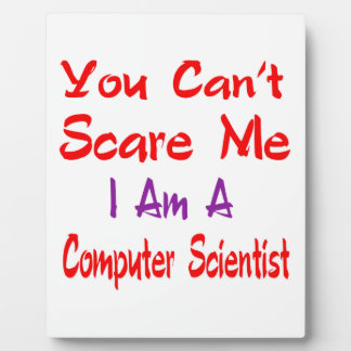 You can't scare me I'm a Computer scientist. Photo Plaque