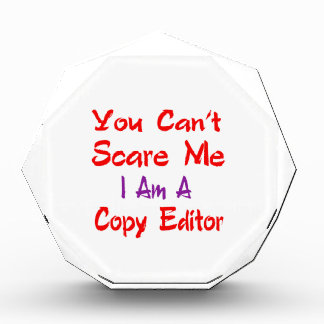 You can't scare me I'm a Copy editor. Awards