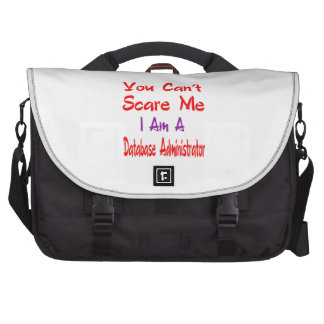 You can't scare me I'm a Database administrator. Bag For Laptop