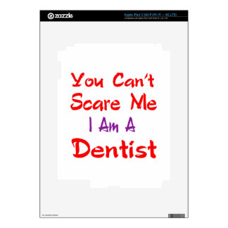 You can't scare me I'm a Dentist iPad 3 Skin