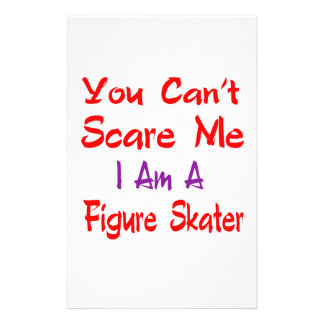 You can't scare me I'm a Figure skater. Stationery