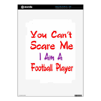 You can't scare me I'm a Football player. Decals For iPad 2