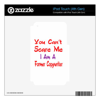 You can't scare me I'm a Former copywriter. iPod Touch 4G Skin