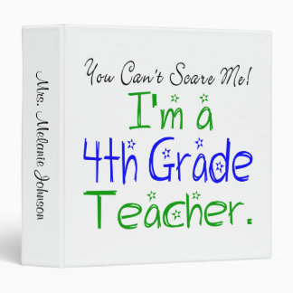You Can't Scare Me I'm a Fourth Grade Teacher Binder