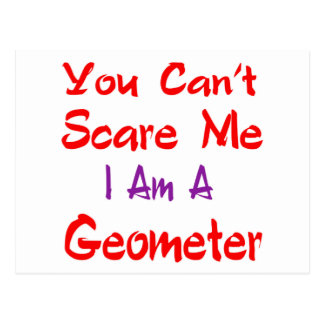 You can't scare me I'm a Geometer. Postcard