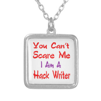 You can't scare me i'm a Hack writer. Square Pendant Necklace