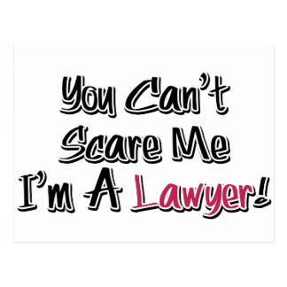 You Can't Scare Me, I'm A Lawyer! Cute Saying Postcard
