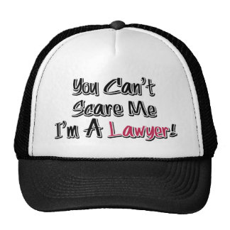 You Can't Scare Me, I'm A Lawyer! Cute Saying Trucker Hat