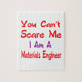 You can't scare me I'm a Materials engineer. Puzzles