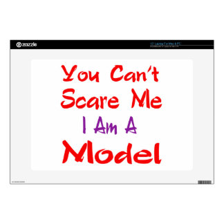 You can't scare me I'm a Model. Skin For Laptop