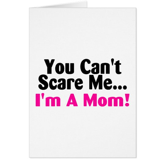 You Cant Scare Me Im A Mom Pink Black Card