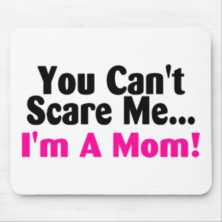 You Cant Scare Me Im A Mom Pink Black Mouse Pad
