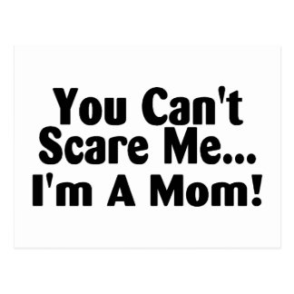 You Cant Scare Me Im A Mom Postcard