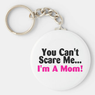 You Cant Scare Me Im A New Mom Basic Round Button Keychain