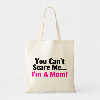 You Cant Scare Me Im A New Mom Tote Bag