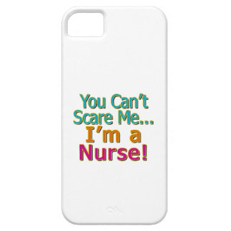 You Can't Scare Me, I'm a Nurse, Funny iPhone 5/5S Covers