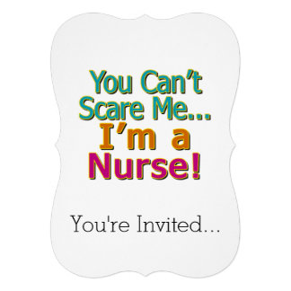 You Can't Scare Me, I'm a Nurse, Funny Personalized Invites
