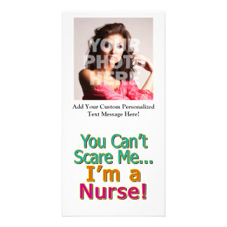 You Can't Scare Me, I'm a Nurse, Funny Photo Cards