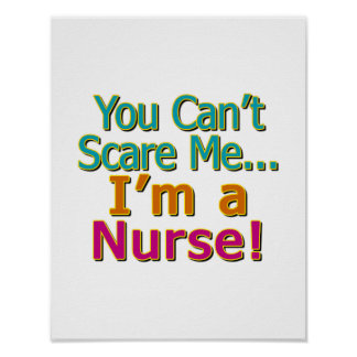 You Can't Scare Me, I'm a Nurse, Funny Posters