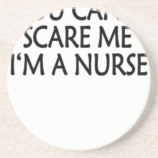 you cant scare me im a nurse.png beverage coasters