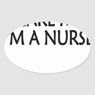 you cant scare me im a nurse.png oval sticker