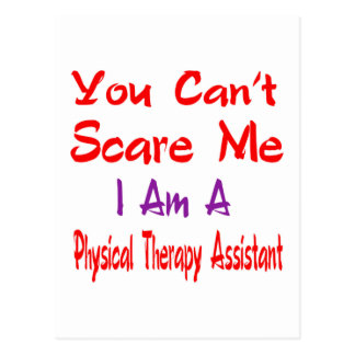 You can't scare me I'm a Physical Therapy Assistan Postcard