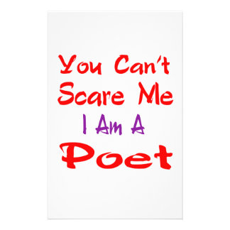 You can't scare me I'm a Poet. Stationery