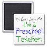 You Can't Scare Me I'm a Preschool Teacher 2 Inch Square Magnet