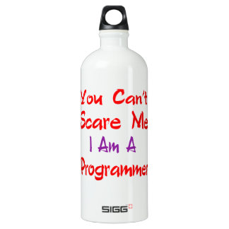 You can't scare me I'm a Programmer. SIGG Traveler 1.0L Water Bottle